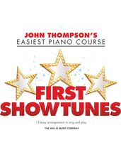 First Showtunes (John Thompson's Easiest Piano)