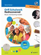 Orff-Schulwerk Rediscovered - Teaching Orff