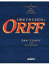 Discovering Orff: A Curriculum for Music Teachers
